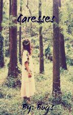 Caresses (Jasper Hale love story)-Wattys 2019 by Rogiebugchan
