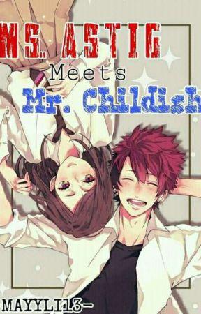 Ms. Astig Meets Mr. Childish by Mayyli13