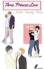 Three Princes Love by PannYaungChel