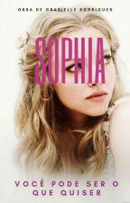 Sophia, Você Pode Ser O Que Quiser  by GraziRodrigues55