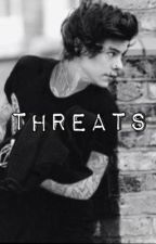 Threats (A Punk Harry Styles fanfiction) by iloveharrydirection