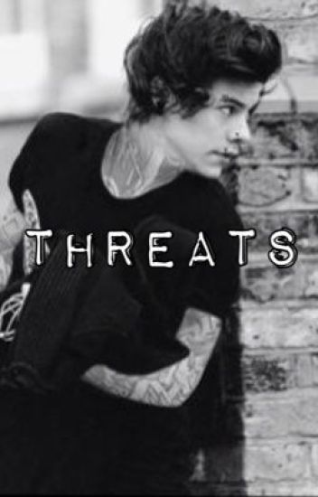 Threats (A Punk Harry Styles fanfiction)