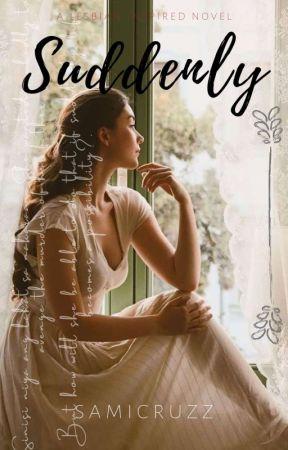 Suddenly (Ramontes Series #3) by samicruzz