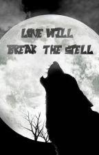 Love Will Break The Spell by exofanficturkey