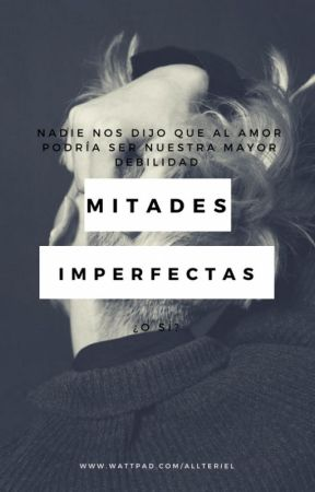 Mitades Imperfectas by Allteriel