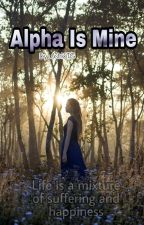 Alpha Is Mine  by AstriSTG