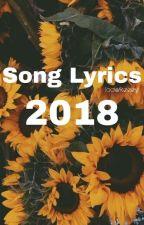 Song Lyrics 2018 by looowkeeey
