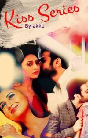 Kiss series by Akriti154