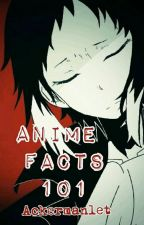 Anime Facts 101 by Ackermanlet