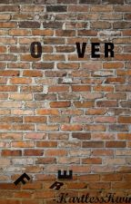 Forever or Over? [Under renovation] by HartlessKwin