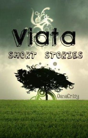 Viaţa - Short Stories by OanaCrisy