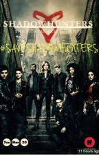 Save Shadowhunters by Fateotdabooks
