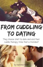 From Cuddling To Dating [Sequel to Cuddle Buddy] by klaroline-4ever