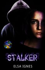 STALKER [EN COURS] by ElsaIgnes