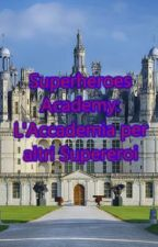 Superheroes Academy-accademia per altri supereoi by Donnie05Very