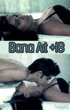Bana Ait +18 by Ssszzy
