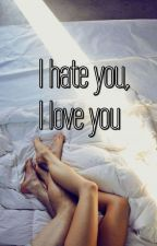 ~I hate you, I love you~  by YouAreMySmile07
