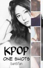 Kpop One Shots by ban97an