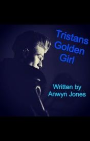 Tristans Golden Girl ( A Tristan Evans/The Vamps FanFiction) by AnwynJones7