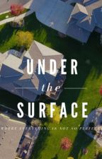 Under the Surface (#Wattys2018) by sniggihyma