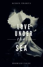 LOVE UNDER THE SEA (REPUBLISHED)  by dindinthabita