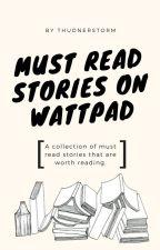 Must Read Stories On Wattpad by itsahrianne