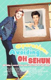 Operation: Avoiding Oh Sehun (EXO HunHan FanFic) by panda_pao