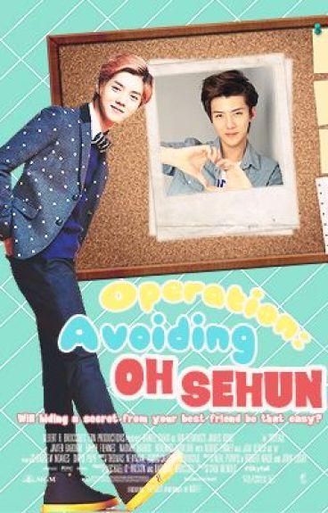 Operation: Avoiding Oh Sehun (EXO HunHan FanFic)