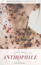 Anthophile  by Jinnie_Grace