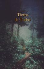 Tierra de Todos by cirmula
