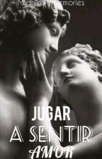Jugar A Sentir Amor by Midnight_Memories_my