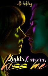 Lights, Camera, Kiss Me by LoveEpicLove