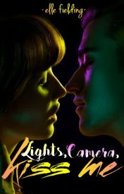 Lights  Camera  Kiss Me by LoveEpicLove