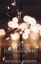 Illuminate [book two] by whippedcreaming