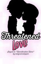 "Threatened Love (sequel to ""Heartbroken Hero"") by ladynoirshipper"