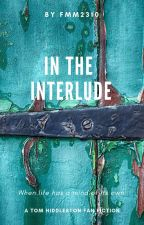 In the Interlude (a Tom Hiddleston fanfic) by FMM2310