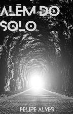 Além do Solo by FelipeRipper
