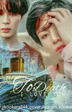 Love You To Death |jikook by jikookers844
