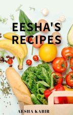 Eesha's recipes.  by AeshaKabir
