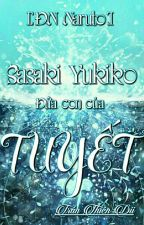 [ĐN Naruto] Sasaki Yukiko - Đứa con của TUYẾT by TranThienDii