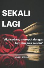 SEKALI LAGI by indahkenari_