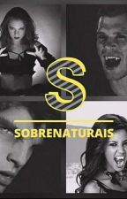 Sobrenaturais by MayaraAlberge