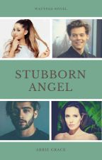 Stubborn Angel (COMPLETED) by abb140