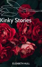 Kinky Stories by ElizabethHull9