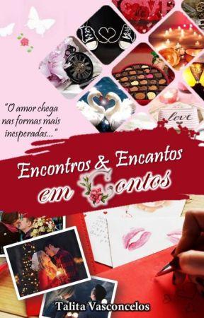 Encontros & Encantos Em Contos by talitavasconcelos