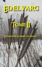 EDELVARG - Tome II : La Grande Guerre du Nord by Lildev76