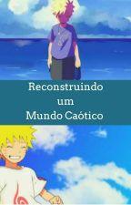 Reconstruindo um mundo caótico  by Oraculo99