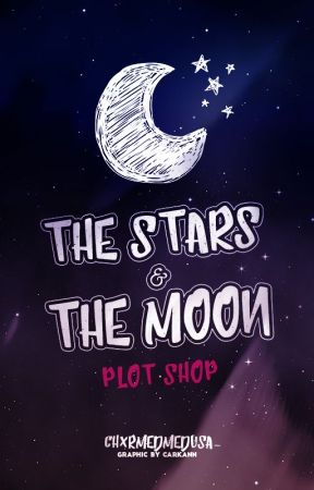 THE STARS & THE MOON ☽ RANTS, PLOTS, ETC by chxrmedmedusa-