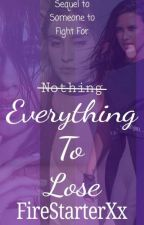 Everything to Lose (Action Ageplay Lesbian Stories)  by FireStarterXx