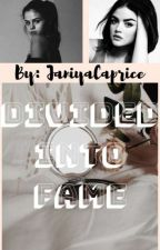 Divided Into Fame by JaniyaCaprice